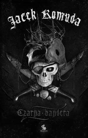 Czarna Bandera - Jacek Komuda